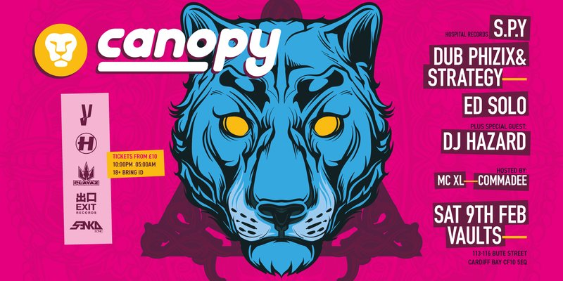 Canopy Presents: S P Y, Dub Phizix & Strategy, Ed Solo, & Special Guest  Hazard tickets on Saturday 9 Feb   Canopy UK   FIXR