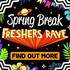 Spring Break Freshers Rave