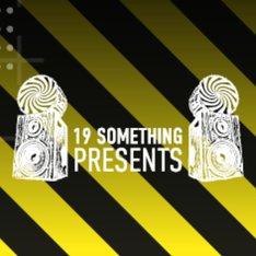 19 Something Presents...